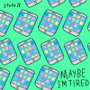 Maybe I'm Tired - Single