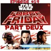Episode 14- Force Friday Part Deux