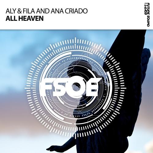 Aly & Fila, Ana Criado - All Heaven