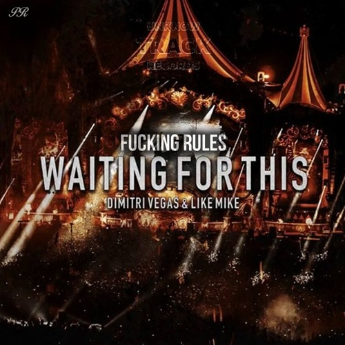 Dimitri Vegas & Like Mike - Waiting For This (Original Mix)