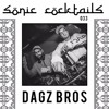 Sonic Cocktails 033 - DAGZ BROS