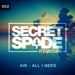 Air - All I Need (Secret Spade Rework)