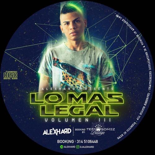 LO MAS LEGAL lll BY ALEX HARD