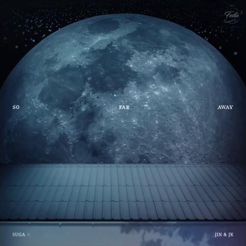 So Far Away (SUGA, Jin, Jungkook Ver ) by BTS ARMY | Free Listening
