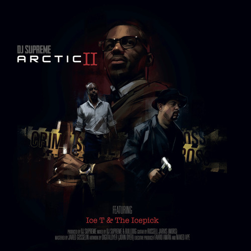 ARCTIC II - Ft. ICE-T & The Icepick (Preview)