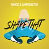 Tomcio & Lampegastuh - Shake That (Original Mix)