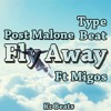 Post Malone ft migos type beat (Fly Away)