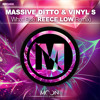 Massive Ditto & Vinyl S - What Else (Reece Low Remix) OUT NOW!