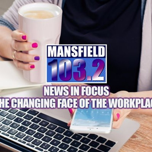 NEWS IN FOCUS SE02EP14 The Changing Face Of The Work Place