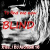 BLIND (To find me now)