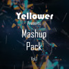 Yellower Presents: Mashup Pack Vol.1 (Free Download).mp3