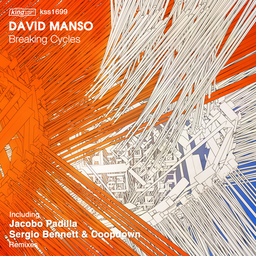 David Manso - Breaking Cycles (King Street Sounds) EP OUT NOW