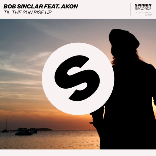 Bob Sinclar Ft. Akon - Til The Sun Rise Up [OUT NOW]
