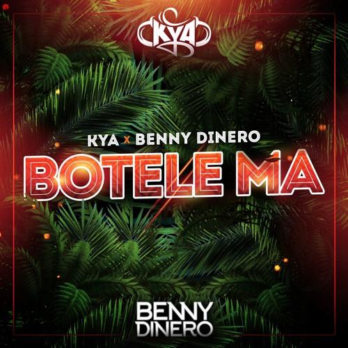 Kya x Benny Dinero - Botele Ma
