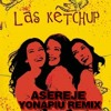 The Ketchup Song Asereje (YonaPiu Remix)