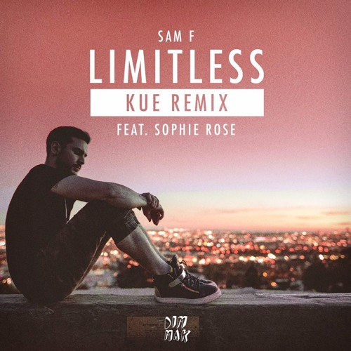 Sam F - Limitless (feat. Sophie Rose) [Kue Remix]