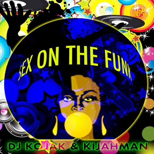 Dj Kojak & Kijahman - Sex On The Funk (Original Mix) - Extrait