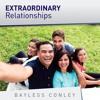 Extraordinary Relationships - Part 2