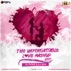 The Unforgettable Love Mashup - 2017 - Dj SFM & Dj Pops