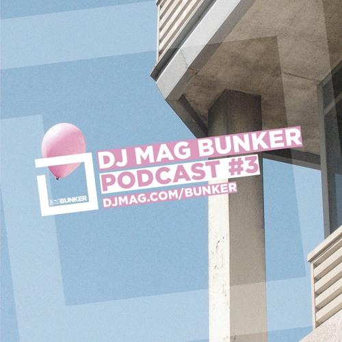 DJ Mag Bunker Podcast #3