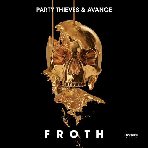 THIEVES x Avance - Froth [Bassrush Records]