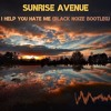 Sunrise Avenue - I Help You Hate Me (Black Noize Bootleg)
