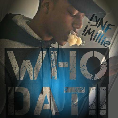 YNF !Millie - WHO DAT!!!