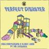 Mau Moctezuma & Black Land - Perfect Disaster(feat. Mr. Jukeboxx)[WW 26]