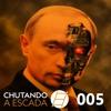 Chute 005 - A política da Mãe Rússia explicada por Fabiano Mielniczuk
