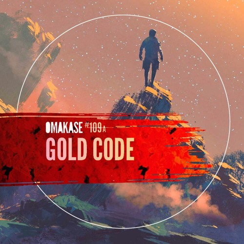 OMAKASE #109a, GOLD CODE