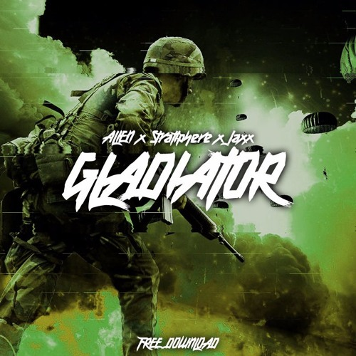 ALIEN X Stratisphere X Jaxx - Gladiator (Original Mix)
