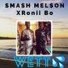 WETT- SMASH MEL$ON , Ronii Bo Prod. CashmoneyAP