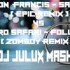 Dillon Francis - Say Less vs Bro Safari - Follow (Zomboy Remix)(Dj Julux Mashup)
