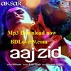 Aaj Zid By Arijit Singh MP3 Song Aksar 2  BDLove99.com