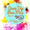Soca Dip Live Radio Mix