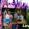Love in A Box ~ Billy&KapKFade