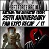 BatForceRadioEp087: Batman: The Animated Series 25th Anniversary