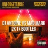 Unforgettable x How Do Your Feel Right Now (DJ Antoine vs Mad Mark 2k17 Booty)
