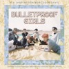 [COVER] Bulletproof Girls - 2! 3! (Hoping For More Good Days)