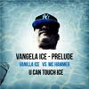 Vanilla Ice vs MC Hammer - U can touch ICE ( VANGELA ICE Prelude )
