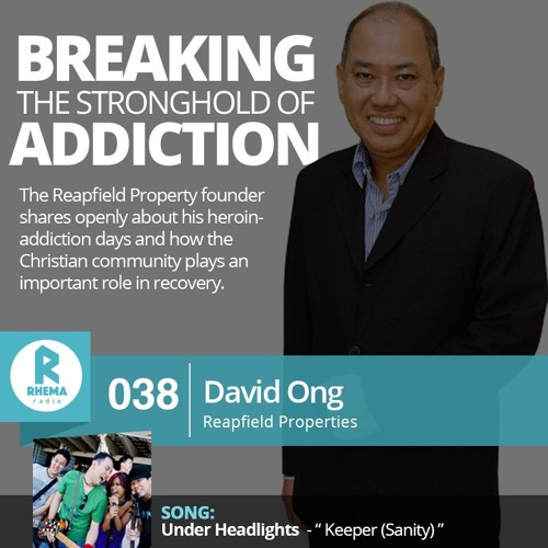 38: Breaking the stronghold of addiction - David Ong (Reapfield) | Under Headlights - Keeper