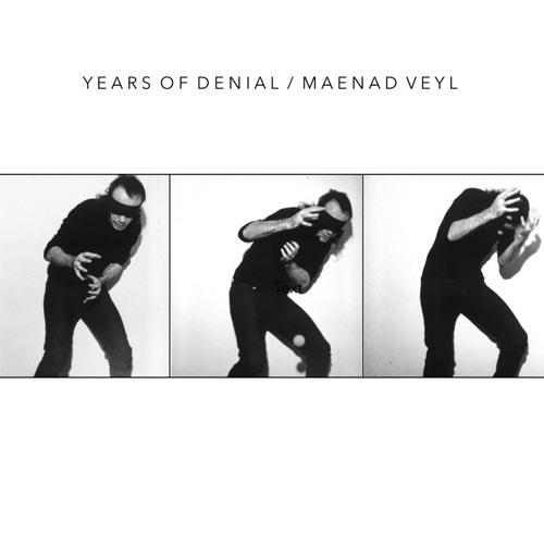 """YEARS OF DENIAL - MAENAD VEYL Split 12"""" - Death & Leisure"""