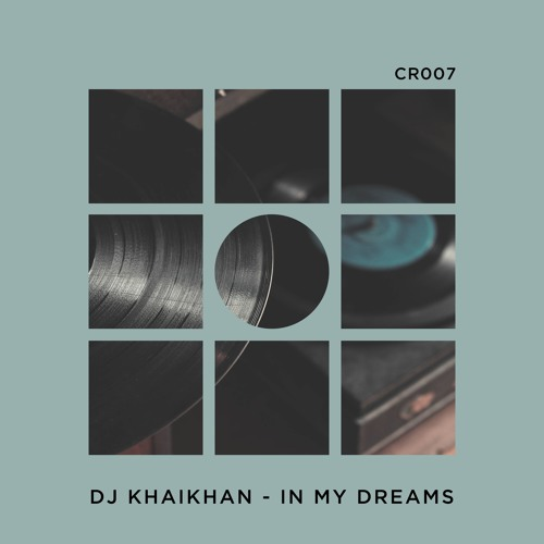 Dj Khaikhan - In My Dreams (Original Mix)