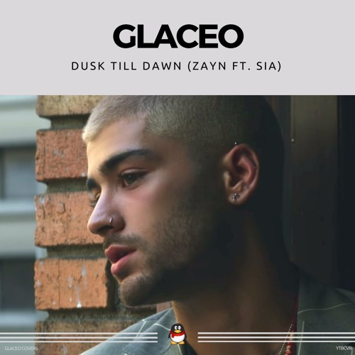 Zayn - Dusk Till Dawn ft. Sia (Glaceo Cover) - FREE DOWNLOAD