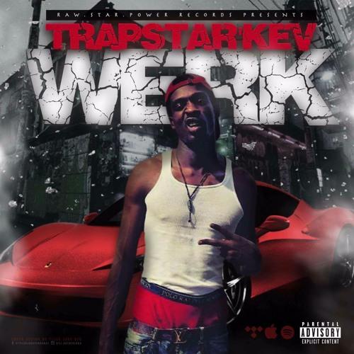 Trapstar'Kev - Werk
