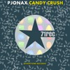 PJONAX - Candy Crush [OUT NOW]