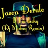 Jason Derulo - If I'm lucky (Dj Mickey Remix)