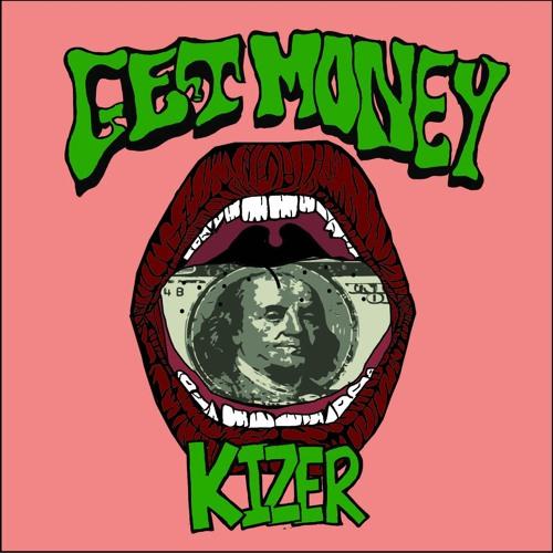 Get Money - Kizer