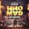 JAHYANAI X BAMBY WHO MAD AGAIN LIANO X VTLY REMIX *FREE DOWNLOAD*