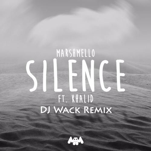 Marshmello - Silence (Feat. Khalid) (DJ Wack Remix)